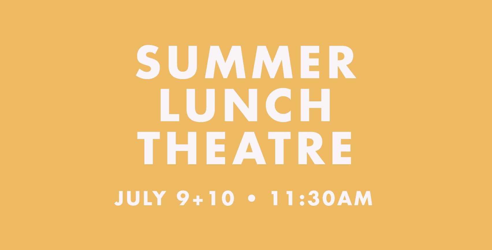 Summer Lunch Theatre